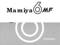 Mamiya 6MF User Manual
