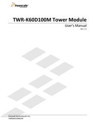Freescale Semiconductor TWR-K60D100M Low-Power MCU with USB, Ethernet and Encryption Kit TWR-K60D100M-KIT TWR-K60D100M-KIT User Manual
