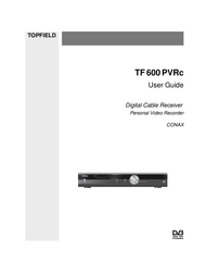 Topfield Digital Cable Receiver Personal Video Recorder TF 600 PVRc User Manual