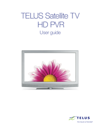 Telus Satellite TV HD PVR User Manual